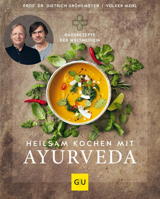 Heilsam kochen mit Ayurveda – Das Ayurveda Kochbuch